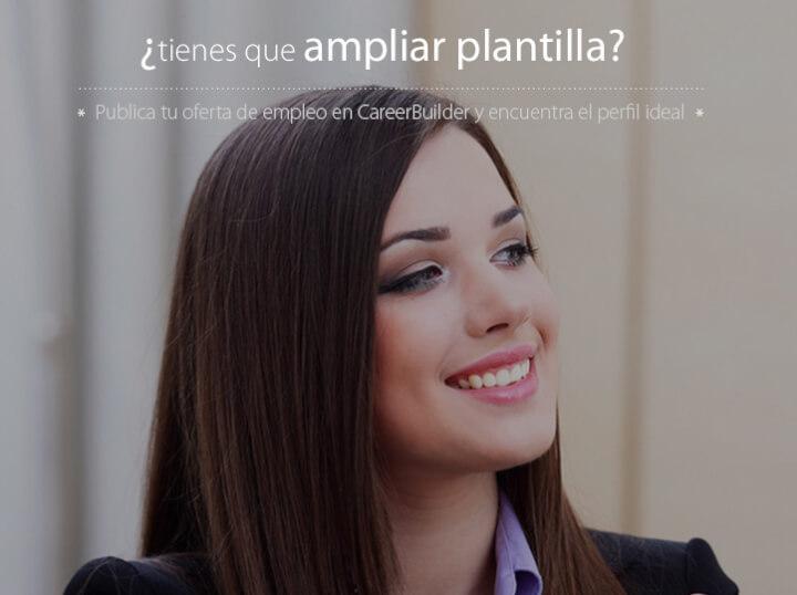 ¿Amplías plantilla? Publica tus ofertas en CareerBuilder.es